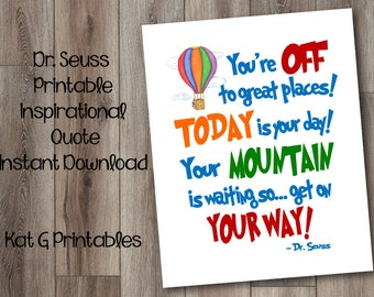 You're off to great places! Today is your day! Dr Seuss Printable Instant Digital Download, Classroom, Nursery, Playroom Decor