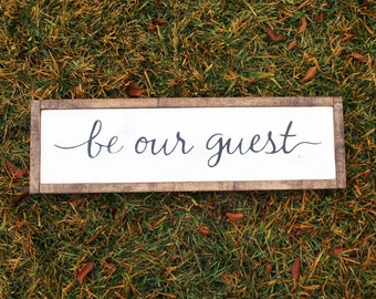 Be Our Guest FARMHOUSE SIGN