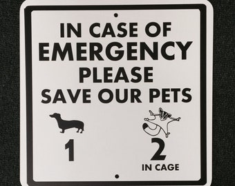 In Case of Emergency Please Save Our Pets CUSTOM Sign 12 inch by 12 inch