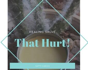 That Hurt! Healing Salve