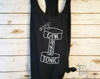 Gym and Tonic Tank/Fitness Tank Tops/Gym Shirt/Crossfit Tank Tops/ Yoga Tank /Workout Shirt /Funny Workout Tank