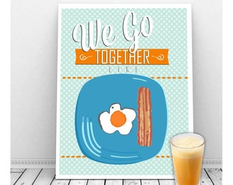 Bacon and Egg Art, Couples Art We Go Together Like Bacon & Egg Printable, Instant Download Art, Kitchen Art Print, Funny Kitchen Sign