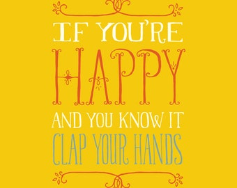 CLEARANCE If you're happy and you know it clap your hands - Inspirational Quote Wall Art Print, hand lettering, children baby nursery art