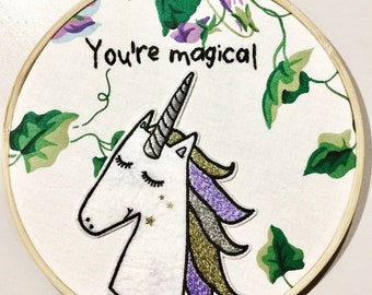 You're Magical- hand embroidery hoop art