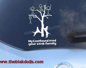 My coonhound treed your stick family - Treeing coonhounds - Vinyl Sticker, Car Decal, stick figure families