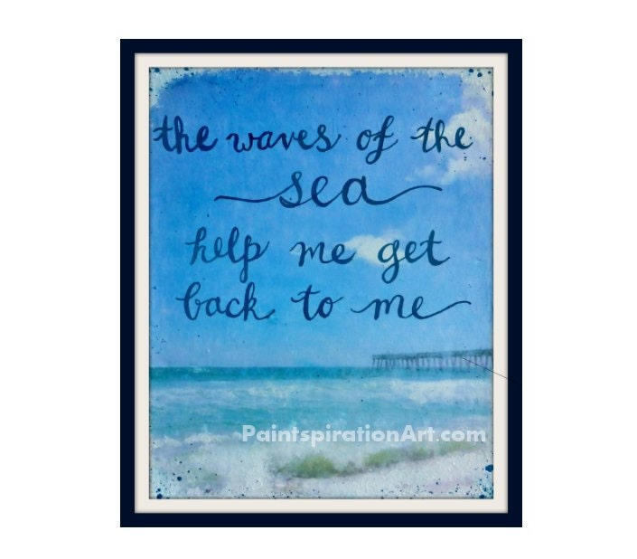 Waves Of The Sea Beach Art Print Quotes Sayings
