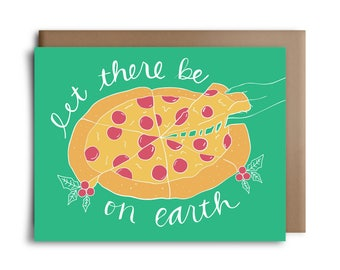 Let There Be Pizza On Earth - Christmas Card