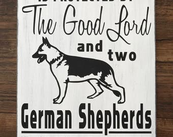 Wood Sign:  This Home Protected by the Good Lord and a German Shepherd