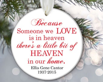 Memorial Ornament, Because someone we love is in Heaven Ornament In memory of loved ones Memorial Gift Remembrance Christmas Ornament OR443