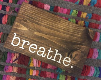Breathe sign, rustic sign, wood sign
