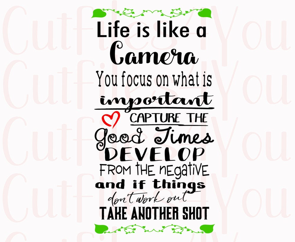 Quotes About Whats Important In Life Life Is Like A Camera Photographer Svg Camera Art Camera