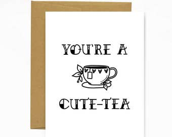 You're A Cute-Tea