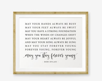 May you stay forever young Printable, Song Lyrics art, May your hands always be busy..., Nursery Decor, Home Decor, kid decor