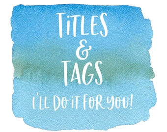 Etsy Title & Tags, Tags and Title, Etsy Shop Help, Etsy Shop Listing, Etsy SEO, SEO HELP