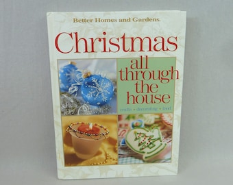 1999 Christmas Crafts Book - Christmas All Through the House - Decorating Baking - Better Homes and Gardens - Vintage 1990s Holiday Book