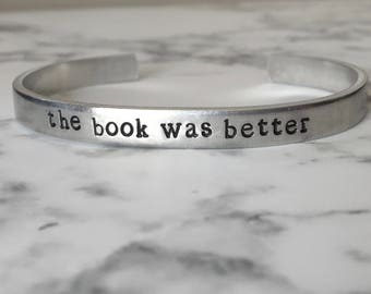 Bookish Gift / The Book Was Better / Literary Gift / Literary Bracelet / Book Lover Gift / Book Nerd Gift / Gift for Her / Book Club Gift