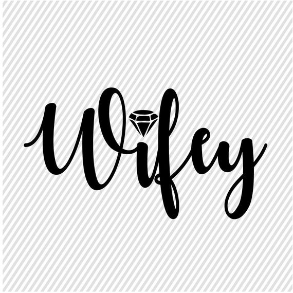 Download Wifey SVG Svg Wifey Cut Files Svgs for Cricut Diamond