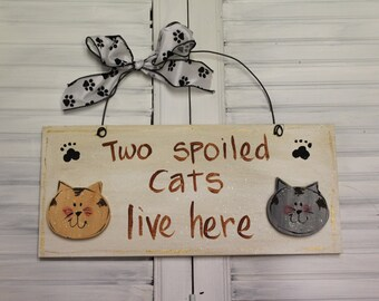 Spoiled Cats Hand Painted Wood Sign