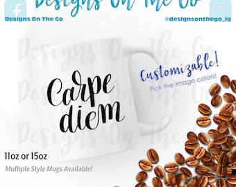 Coffee Mug, Carpe Diem, Seize the Day, Various Sizes, Travel Tumbler, Glass, Ceramic, Foil, Pink Gold Silver Metallic, Latte, Black