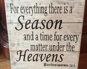 Bible Verse Sign, Wood Bible Verse Sign, Distressed Wood Sign, Ecclesiastes 3:1, Bible Verse