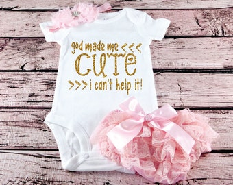 God Made Me Cute New baby Bodysuit Baby Girl Clothes Baby Girl Newborn Shirt New Baby Shirt Birth New Baby Coming Home Outfit Baby Shower