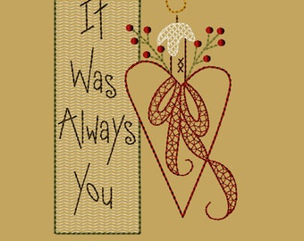 MACHINE EMBROIDERY-It Was Always You-5x7-CW-Instant Download