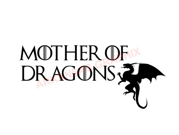 "Game of Thrones ""Mother Of Dragons"" Vector/Cuttable Files Eps, AI, Pdf and Svg"