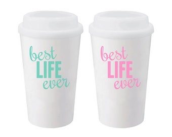 Travel Coffee Tumbler / White with Screw on Lid / Double Walled Best Life Ever / 16 oz with Vinyl Best Life Ever / Fun Coffee Mug /