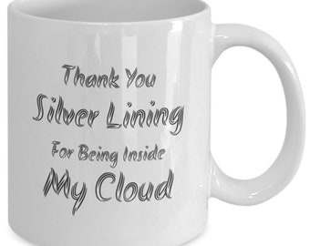 Every Cloud Has A Silver Lining - Thank You Silver Lining For Being Inside My Cloud