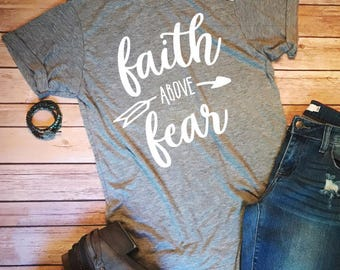 Faith Above Fear T-shirt, Women's T-shirt, Graphic Shirt, Christian Shirt, Jesus Shirt, Faith T-shirt
