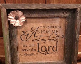 As for me and my house, we will serve the Lord ~ Beautiful Rustic Home Decor Burlap Signs