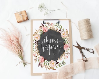 """PRINTABLE Art """"Choose Happy"""" Typography Art Print Watercolor Floral Wreath Chalkboard Floral Pink Floral Instant Download Inspirational art"""