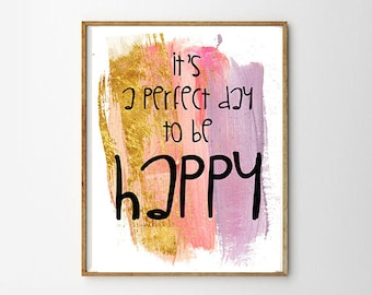Perfect day to be happy quote poster Motivational quote Motivational poster Brushstroke motivational poster Positive quote Printable poster