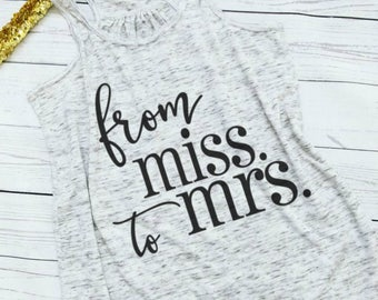 Mrs shirt  bride shirt honeymoon shirt bridal shirt bride to be shirts future mrs  shirt wedding shirt bridal shower gift from miss to mrs