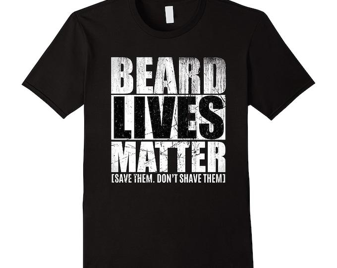 Beard shirt for men- Men's Beard Lives Matter T shirt gift idea for Bearded Husband or boyfriend - Beard gift for bearded men - Beard Life