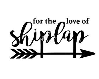 For the love of shiplap SVG/PNG for Silhouette