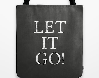 Chalk on Chalkboard LET IT GO Designed Tote Bag  // Book  // Beach // Shopping //  Toy // Sports // 2-Sided 13X13 16X16 18X18  Cotton