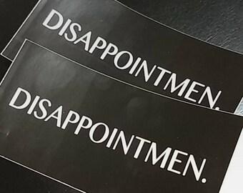 """Disappointmen - Vinyl Sticker - 4""""x2"""""""