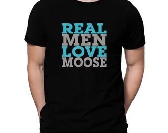 Real Men Love Moose T-Shirt