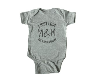 I Just Love M&M Mommy and Milk - I only love mommy and milk - Cute baby onesies - Baby Bodysuits - Baby Outfit - Mommy and Me
