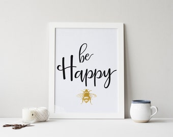 "PRINTABLE Art ""Be Happy"" Typography Art Print Gold Foil Bee Art Print Inspirational Poster Typography Poster Bee Wall art Nursery Decor"