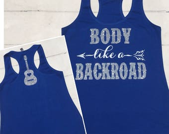 Body Like a Backroad / Country Concert Tank Top Racerback / Country Music Shirt / Country Girls Tank / Womens Ladies Tailgate Shirt