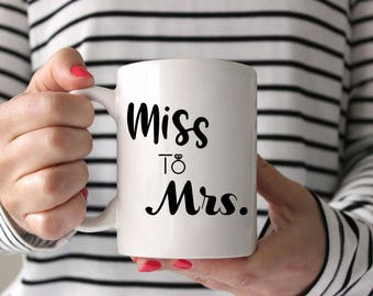 Bridal coffee mug,Brides Coffee Cup,Wedding Proposal Mug,Bridal Shower Gift,Getting Married Mug,Getting Married Gift,Miss To Mrs. Coffee Mug