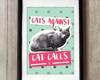 Cats Against Cat Calls, International Womens Day, Feminist Poster, Feminist Print, Nasty Woman, Females are Strong, Feminist Art, Patriarchy