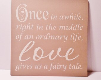 ROSE GOLD Wedding Sign/Once in awhile right in the middle of an ordinary life love gives us a fairy tale/anniversary gifts christmas