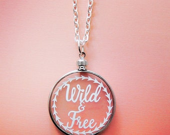 Papercut Necklace- Wild and Free - Inspirational Quote - Original Handcut Paper in Glass Pendants with Silver Chain