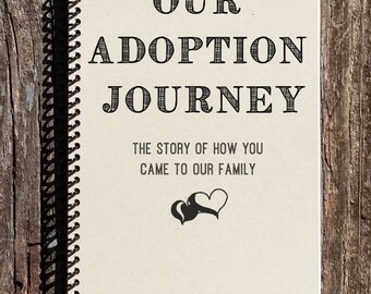 Adoption Journal - Adoption Notebook - Our Adoption Journey - Adoption Baby Book - Adoption Story
