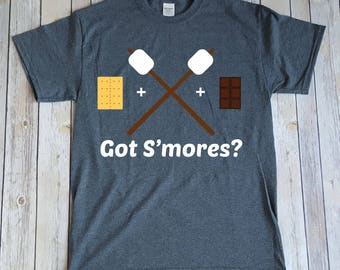Got S'mores, Funny Camping shirt