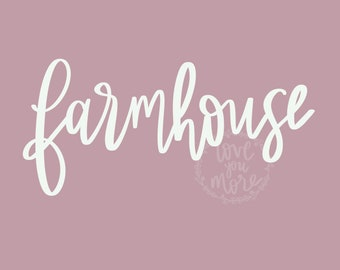 Farmhouse hand lettered png file