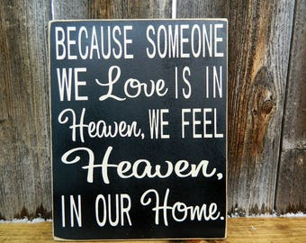 Because someone we love is in heaven sign, Heaven wood sign